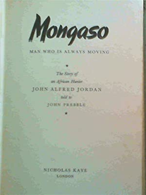 Mongaso : Man Who is Always Moving: Jordan, John Alfred