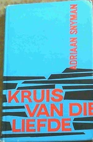 Kruis Van Die Liefde: Snyman, Adriaan