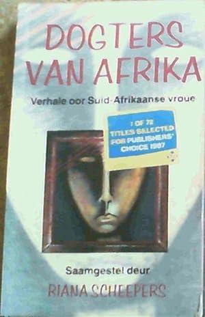 Dogters van Afrika: Verhale oor Suid-Afrikaanse vroue: Scheepers, Riana (compiler)