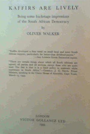 Kaffirs Are Lively; Being some backstage impressions: Walker, Oliver