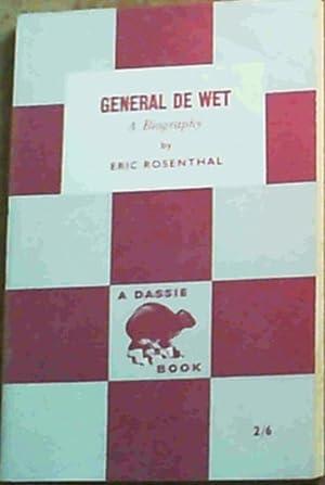 General De Wet : A Biography: Rosenthal, Eric
