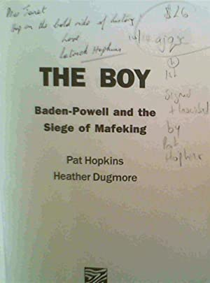 The Boy: Baden-Powell and the Siege of: Hopkins, Pat; Dugmore,