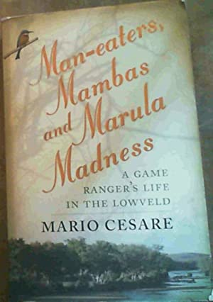Man-Eaters, Mambas and Marula Madness: A Game: Cesare, Mario