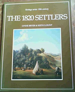 The 1820 settlers (Heritage series, 19th century): Bryer, Lynne :