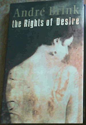 The Rights Of Desire: Brink, Andre P.