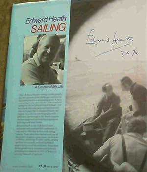 Sailing : A Course of My Life: Heath, Edward