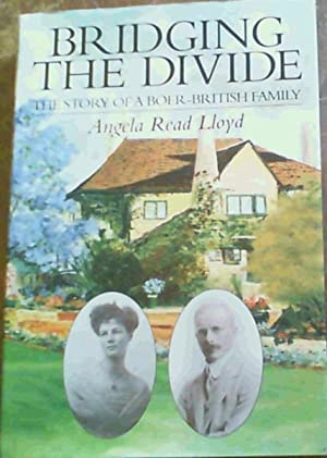 Bridging the Divide : The Story of: Lloyd, Angela Read