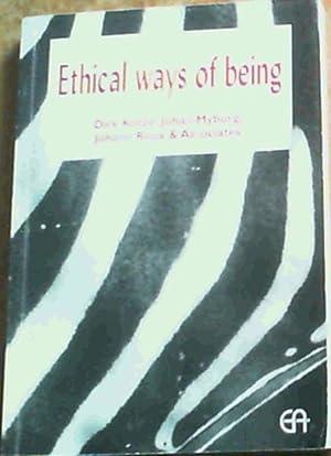Ethical Ways of Being: Kotze, Dirk ; Myburg, Johan ; Roux, Johann & Associates