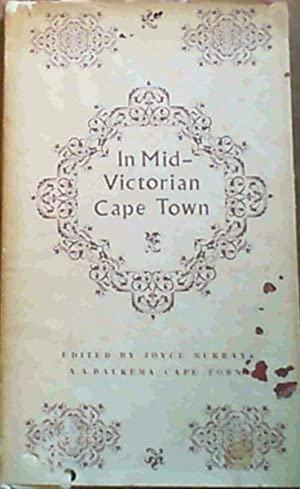 In Mid-Victorian Cape Town: Murray, Joyce[ed]