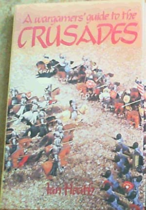 A Wargamers' Guide to the Crusades