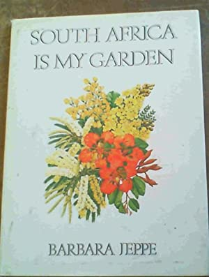 South Africa is my garden: Jeppe, Barbara