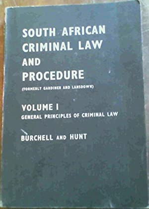 South African Criminal Law and Procedure (formerly: Burchell, E.M.; Hunt,