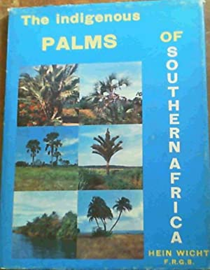 The Indigenous Palms of Southern Africa: Wicht, Hein