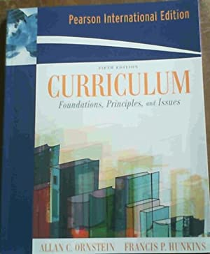 Curriculum : Foundations, Principles and Issues: Ornstein, Allan C.
