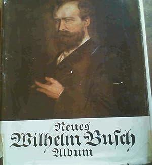 Neues Wilhelm Busch Album: Sammlung lustiger Bildergeschichten