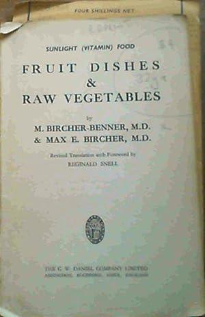 Fruit Dishes & Raw Vegetables (Sunlight (Vitamin): Bircher-Benner, M &
