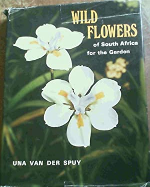 Wild Flowers of South Africa for the: Van Der Spuy,