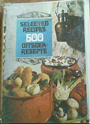Selected Recipes 500 Uitseok-Resepte: Women of The