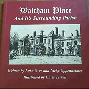 Waltham Place - And it's Surrounding Parish: Oppenheimer, Nicky and