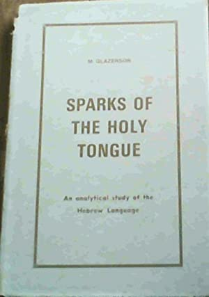 Sparks of the Holy Tongue - an: Glazerson, M