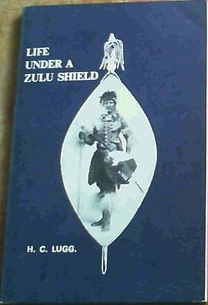 Life under a Zulu shield: Lugg, Harry Camp