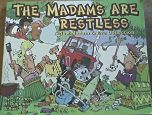 The Madams are Restless