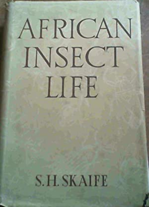African Insect Life: Skaife, S.H.