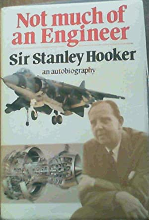 Not Much of an Engineer: An autobiography: Hooker, Stanley