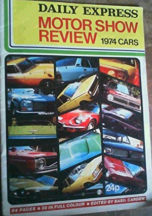 Daily Express Motor Show Review 1974 Cars: Wilkins, Joyce and Gordon (compilers)