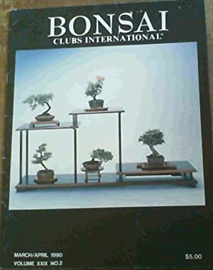 Bonsai Clubs International - March/ April 1990 Volume XXIX No. 2