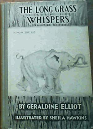 The Long Grass Whispers (School Edition): Elliot, Geraldine