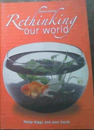 Rethinking Our World: Higgs, Philip ;