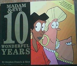 10 Wonderful Years (Madam & Eve .): Francis, Stephen ; Rico