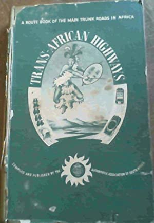 Trans-African Highways - A Route Book of the Main Trunk Roads in Africa