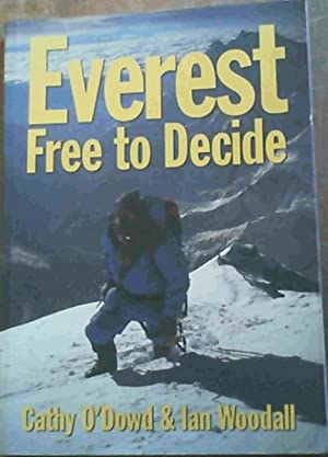 Everest: Free to Decide: Cathy O'Dowd; Ian