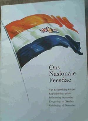 Ons Nasionale Feesdae : Van Riebeeckdag 6 April, Republiekdag 31 Mei, Setlaarsdag September, ...