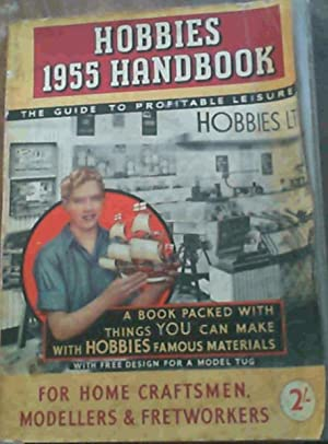 Hobbies 1955 Handbook - The Guide to Profitable Leisure for Home Craftsmen, Modellers and Fretwor...