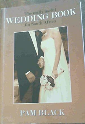 The Really Useful Wedding Book for South Africa: Black, Pam
