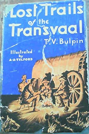 Lost Trails of the Transvaal: Bulpin, T. V