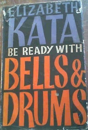 Be Ready with Bells & Drums: Kata, Elizabeth