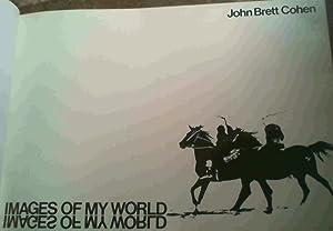 Images of My World: Cohen, John Brett