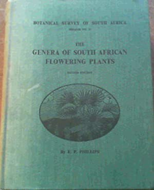 The Genera Of South African Flowering Plants;: Phillips, E. P.