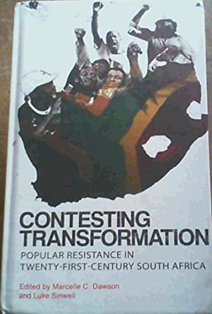 Contesting Transformation: Popular Resistance in Twenty-First Century: Dawson, Marcelle C.