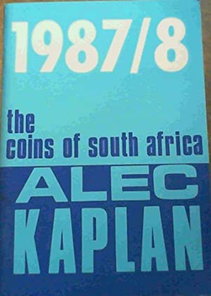 The Coins Of South Africa 1987/8: Kaplan, Dr Alec