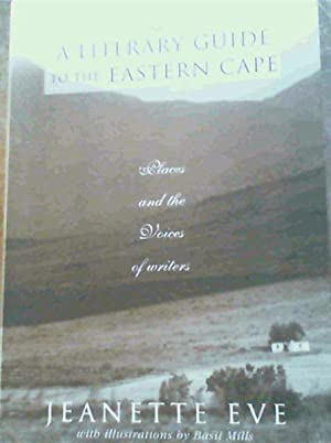 A Literary Guide to the Eastern Cape: Places and the Voices of Writers: Eve, Jeanette