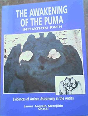 The Awakening of the Puma Initiation Path: Chaski, James Arevalo