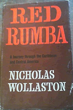 Red Rumba; A Journey through the Caribbean: Wollaston, Nicholas