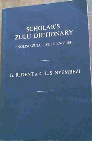 Scholar's Zulu Dictionary : Eng - Zulu: Dent, G.R. :