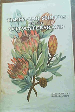 Trees and shrubs of the Witwatersrand: An: Jeppe, Barbara