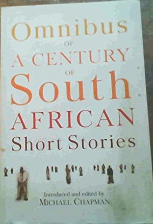 Omnibus of a Century of South African: Chapman, Michael [ed]